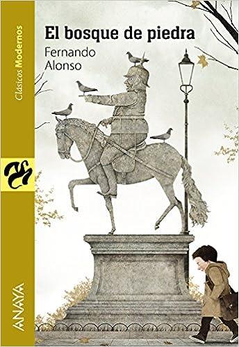 El bosque de piedra Literatura Juvenil A Partir De 12 Años - Clásicos Modernos: Amazon.es: Fernando Alonso: Libros