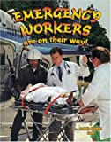 Emergency Workers Are on Their Way!, Bobbie Kalman, 0778720942