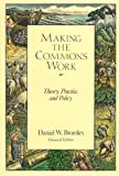 Making the Commons Work : Theory, Practice, and Policy, , 1558151982
