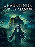 516JZWQXccL. SL160  - The Haunting of Borley Manor (Movie Review)