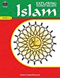 Exploring World Beliefs Islam, Teacher Created Resources Staff, 0743936809