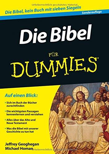 Die Bibel für Dummies Taschenbuch – 1. April 2015 Jeffrey Geoghegan Die Bibel für Dummies Wiley-VCH 3527711392