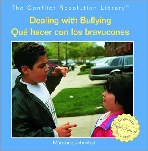 Book Dealing with Bullying/Que Hacer Con Los Bravucones (Conflict Resolution Library / Biblioteca Solucin de Conflict) by Marianne Johnston (2008-01-30)