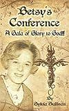 Betsy's Conference, Sylvia Sullivan, 1467910368