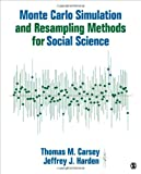 Monte Carlo Simulation and Resampling Methods for Social Science, Thomas M. Carsey, 1452288909