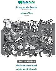 BABADADA black-and-white, Français de Suisse - slovenčina, dictionnaire visuel - obrázkový slovník: Swiss French - Slovak, visual dictionary