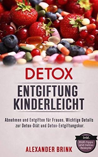Amazon Com Detox Entgiftung Kinderleicht Abnehmen Und Entgiften