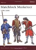 Matchlock Musketeer: 1588-1688 (Warrior)