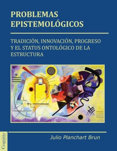 Problemas Epistemológicos Tradición Innovación Progreso Y El