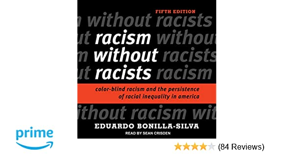 Racism Without Racists Color Blind And The Persistence Of Racial Inequality In America Eduardo Bonilla Silva Sean Crisden 9781541451933