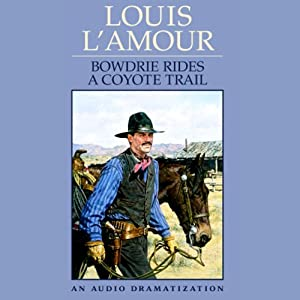 Bowdrie Rides a Coyote Trail Audiobook