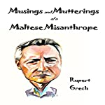 Musings and Mutterings of a Maltese Misanthrope | Rupert Grech
