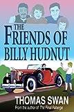The Friends of Billy Hudnut, Thomas Swan, 0595310958