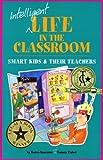 Intelligent Life in the Classroom, Karen L. J. Isaacson and Tamara J. Fisher, 0910707758
