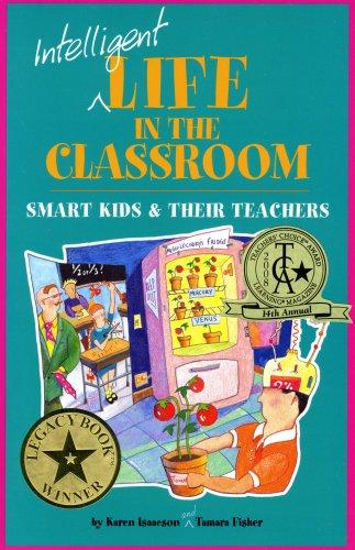 Intelligent Life in the Classroom: Smart Kids & Their Teachers