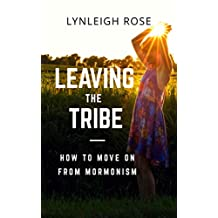 Leaving the Tribe: How to Move On from Mormonism