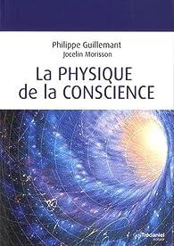La physique de la conscience par Philippe Guillemant