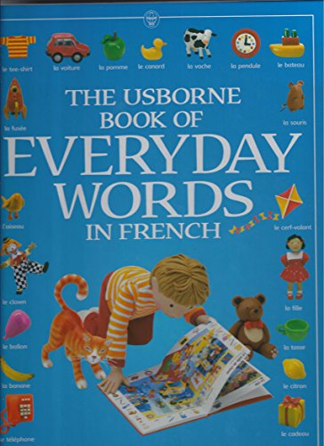 The Usborne Book of Everyday Words in French (Everyday Words Series) (English and French Edition)