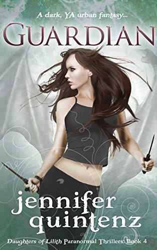 Guardian: A Dark YA Urban Fantasy (Daughters of Lilith Paranormal Thrillers Book -
