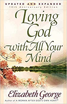 Love Your God with All Your Mind: The Role of Reason in the Life of the Soul, Revised and Updated