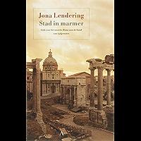 Stad in marmer: gids voor het antieke Rome aan de hand van tijdgenoten