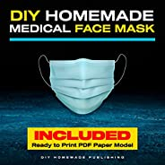 DIY Homemade Medical Face Mask: How to Make Your Medical Reusable Face Mask for Flu Protection: Do It Yourself