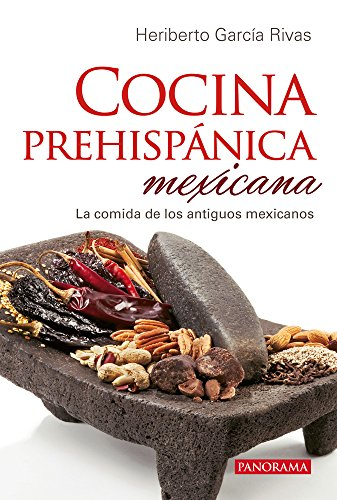 Cocina prehispanica mexicana (Spanish Edition) [Heriberto Garcia Rivas] (Tapa Blanda)