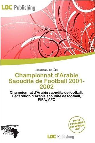 Lire Championnat D'Arabie Saoudite de Football 2001-2002 pdf ebook
