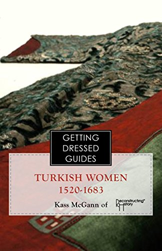 Belly Dance Turkish Costumes (Ottoman Turkish Women's Getting Dressed Guide: Dress in the Golden Age — 1520-1683)