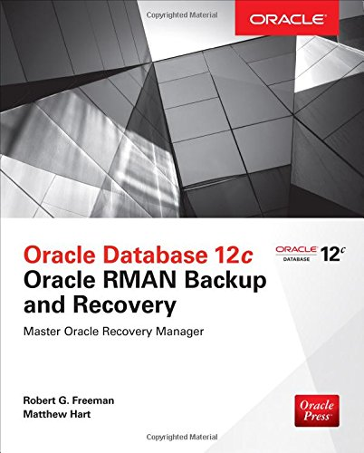Oracle Database 12c Oracle RMAN Backup and Recovery
