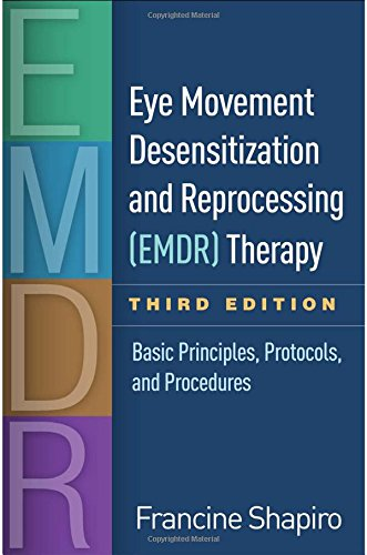1462532764 - Eye Movement Desensitization and Reprocessing (EMDR) Therapy, Third Edition: Basic Principles, Protocols, and Procedures