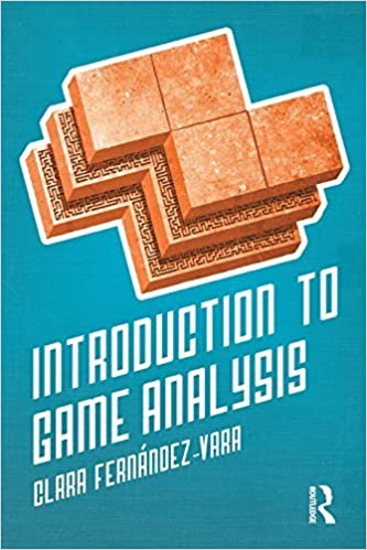 Introduction to Game Analysis 1st edition by Fernández-Vara, Clara (2014)