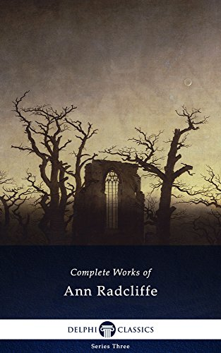 Delphi Complete Works of Ann Radcliffe (Illustrated)