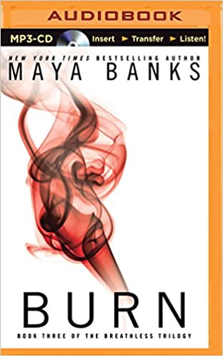 Maya Banks - Burn Audiobook