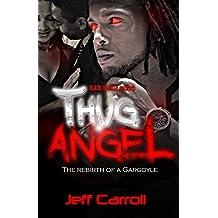 Thug Angel; Rebirth of a Gargoyle