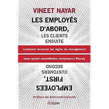 Les Employés d'abord, les clients ensuite : Comment renverser les règles du management (French Edition)