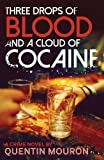 Image of Three Drops of Blood and a Cloud of Cocaine