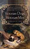 "BOOKS RECEIVED: Keridiana W. Chez, ""Victorian Dogs, Victorian Men: Affect and Animals in Nineteenth-Century Literature and Culture"" (Ohio State UP, 2017)"