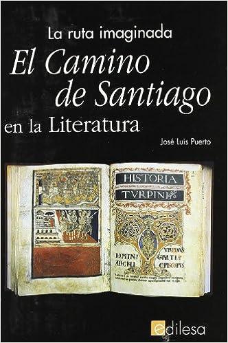 El camino de Santiago en la literatura: la ruta imaginada: Amazon.es: Puerto, Juan Luis: Libros
