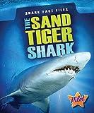 The Sand Tiger Shark, Megan Borgert-Spaniol, 1600148069