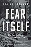 img - for Fear Itself: The New Deal and the Origins of Our Time book / textbook / text book