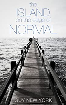 The Island on the Edge of Normal by [New York, Guy]