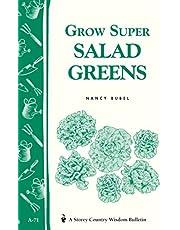 Grow Super Salad Greens: Storey's Country Wisdom Bulletin A-71