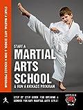 Kickass Dojo: Start a Martial Arts School