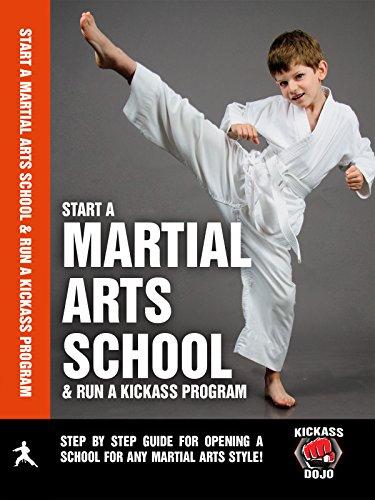 Kickass Dojo: Start a Martial Arts School by
