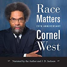 Race Matters, 25th Anniversary Audiobook by Cornel West Narrated by Cornel West, JD Jackson