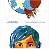 Everything Sad Is Coming Untrue by Jason Gray (2010) Audio CD