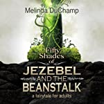 Fifty Shades of Jezebel and the Beanstalk | Melinda DuChamp