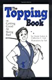 The Topping Book: Or Getting Good at Being Bad