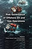 Risk Governance of Offshore Oil and Gas Operations, Lindøe, Preben Hempel and Baram, Michael, 1107515262